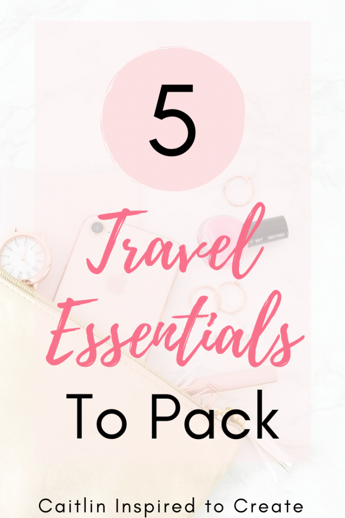 5 Travel Essentials to Pack