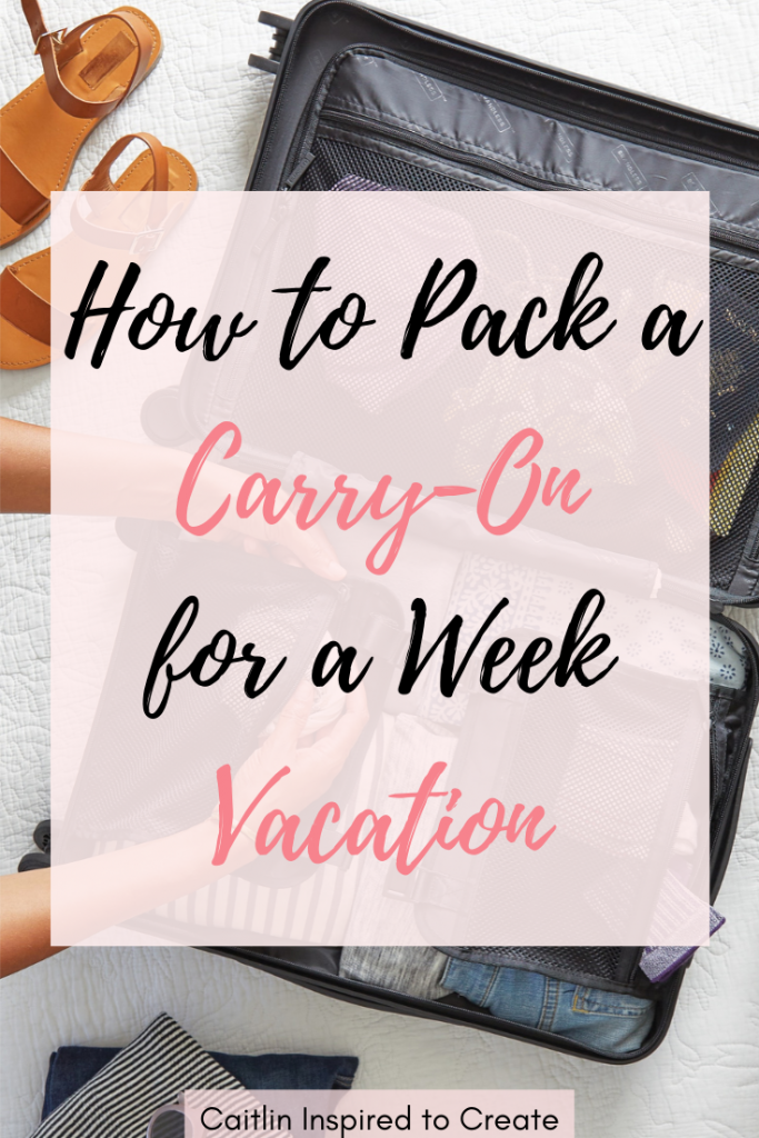 How to Pack a Carry-On for a Week Vacation