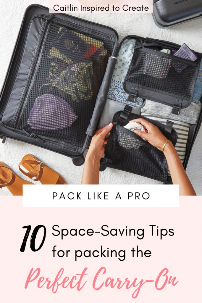 10 Space Saving Tips for Packing the Perfect Carry-On